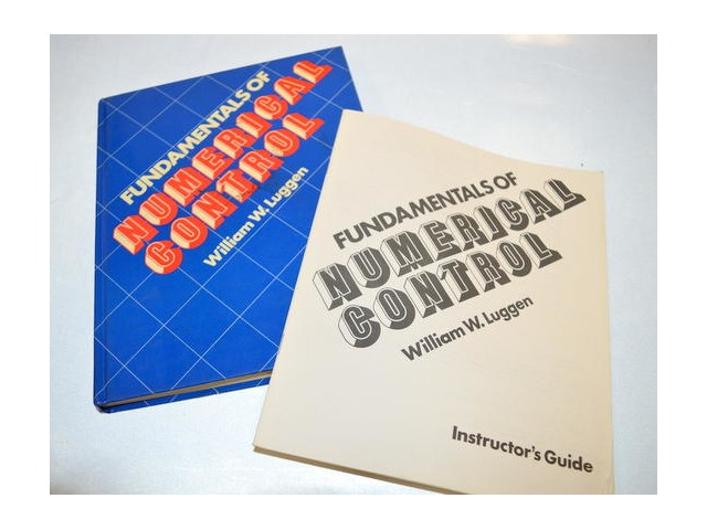 Fundamentals of Numeridal Control Book and Instructor Guide by Wm. Luggen