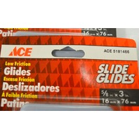"Ace Slide Glides #5181466 - 5/8"" x 3"" - Low Friction - 4 per pack - 5 packs."