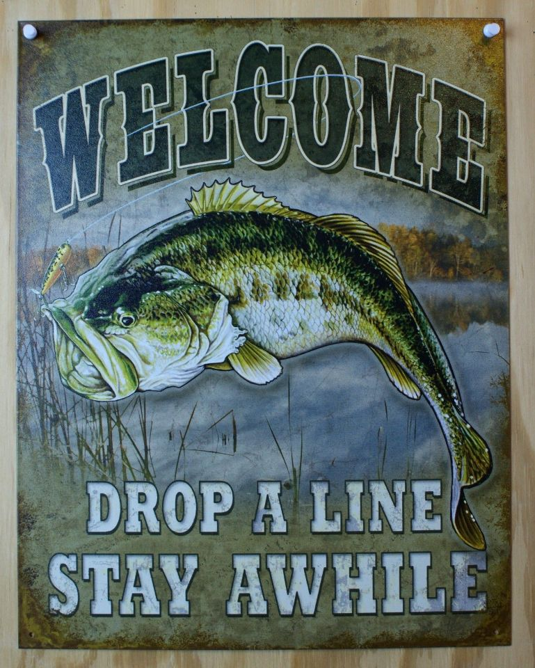 Welcome Drop A Line Stay Awhile Tin Sign Fishing Country Cabin Decor Bass