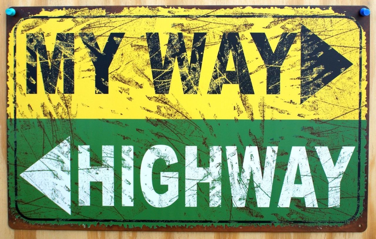 My Way Or The Highway Tin Sign Humor Funny Comedy Husband Wife Make Up Gift