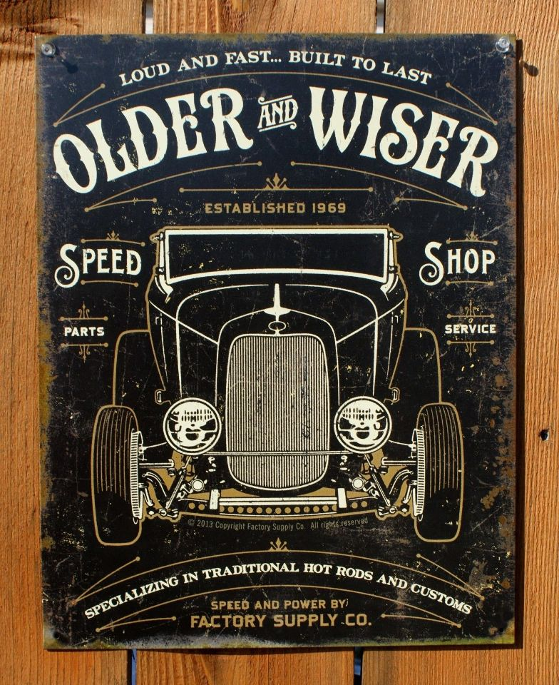Older & Wiser Speed Shop Tin Sign Hot Rod Rat Rod Classic Car Show ...