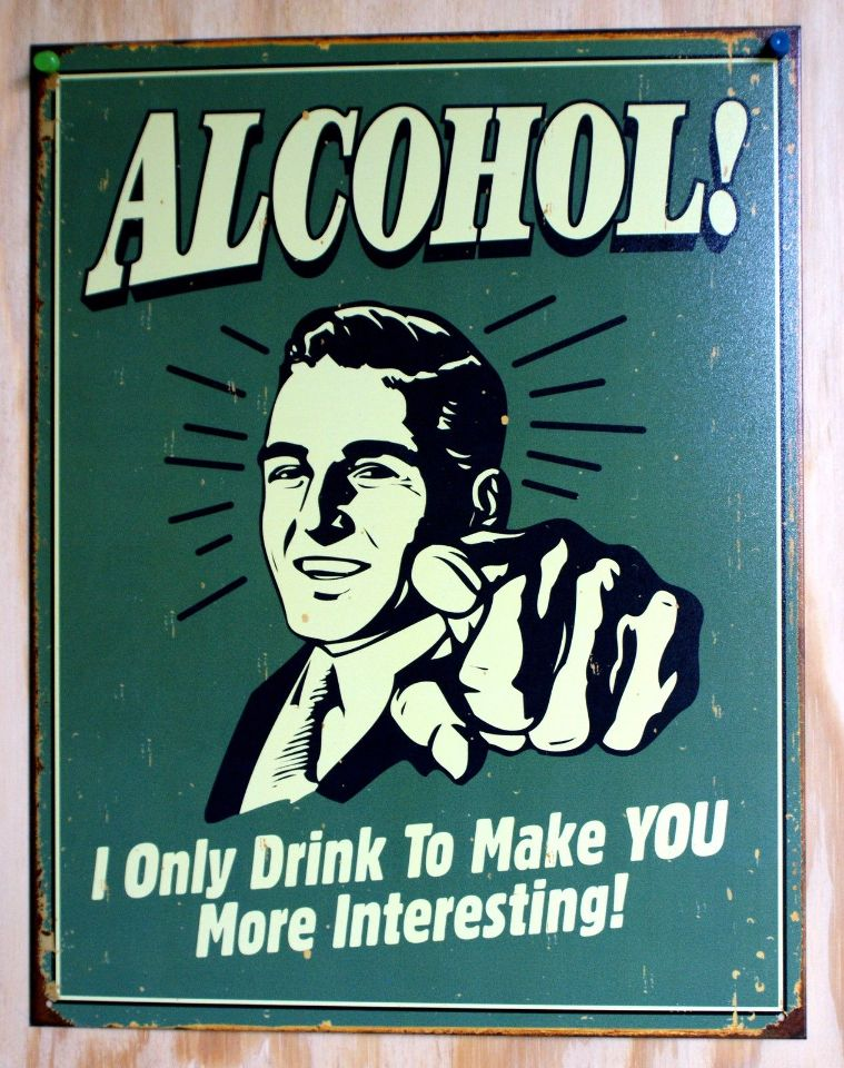 Alcohol I Only Drink To Make You More Interesting Tin Sign Bar Humor Comedy