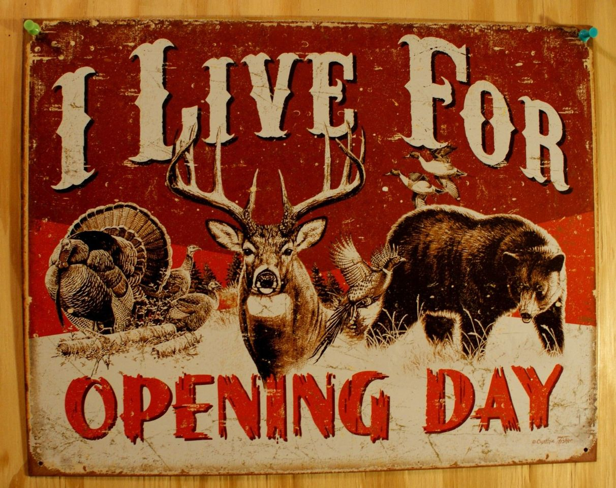 Live For Opening Day Tin Sign Turkey Squirrel Duck Rifle Deer Hunting Ammo  E104