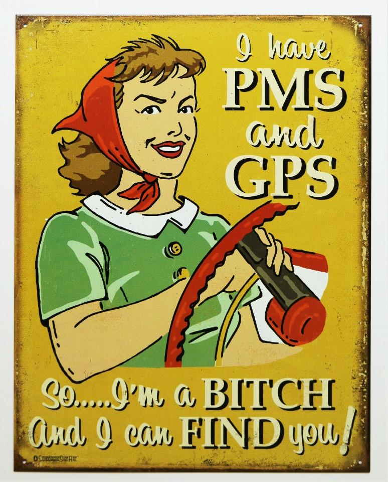I Have PMS and GPS Tin Sign Funny Bar Humor Gag Gift Garage E22