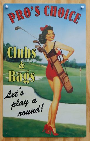 Pros Choice Clubs & Bags Tin Sign Pin Up Girl Golf PGA Masters Country Club