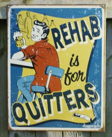 Rehab Is For Quitters Tin Metal Sign Garage Man Cave Bar Beer Comedy Humor