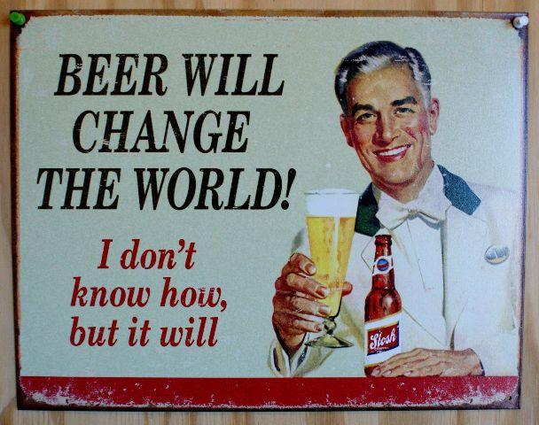 Beer Will ChangeThe World Tin Metal Sign Alcohol Bar Pilsner Garage Humor F61