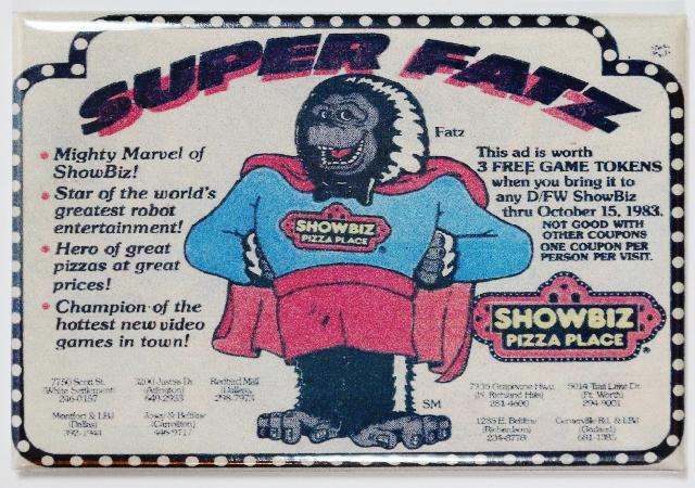 Super Fatz Showbiz Pizza Place FRIDGE MAGNET Vintage Style AD