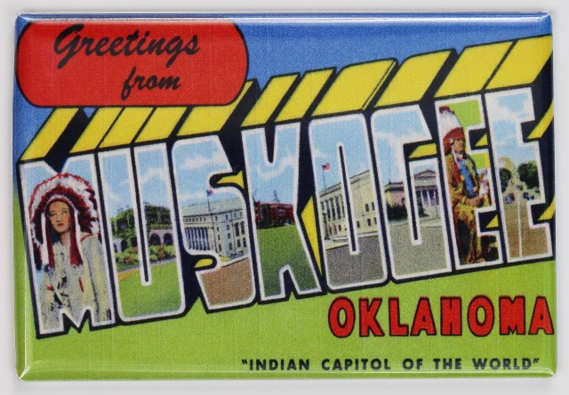 Greetings From Muskogee Oklahoma Postcard FRIDGE MAGNET Okie Okla