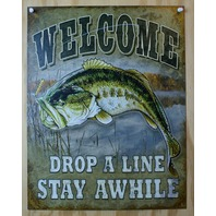 Welcome Drop A Line Stay Awhile Tin Sign Fishing Country Cabin Decor Bass B24