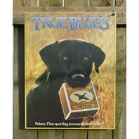 Peters True Blue Lab labrador retriever Duck Hunt ammo Tin Sign Hunting E118