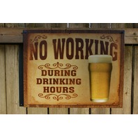 No Working During Drinking Hours Tin Sign Man Cave Garage Bar Beer Alcohol F35