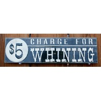 $5 Charge For Whining Tin Metal Sign College Bar Humor Carlin Kitchen Decor