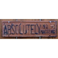 Absolutely No Nagging Tin Metal Sign Rustic Garage Humor Vintage Style Farm