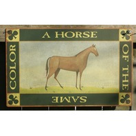 A Horse of the Same Color Tin Metal Sign Country Kitchen Home Farm Green