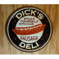 Dicks Deli Stuff Yourself W/ Our Sausage Round Tin Metal Sign Humor Food
