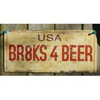 Brakes 4 Beer License Plate Tin Metal Sign Man Cave Bar Humor Classic Style B78