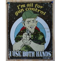 Schonberg Gun Control Tin Sign 2nd amendment Hand Gun Humor Comedy Kitchen