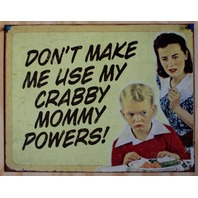 Crabby Mommy Powers Tin Sign Humor Comedy Mother Mom Home Kitchen Decor