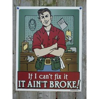 If I Can't Fix It, It Aint Broke Tin Sign Garage Man Cave Humor Mechanic