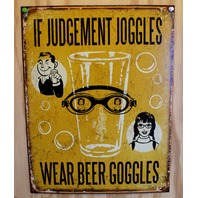 If Judgement Joggles Wear Beer Goggles Tin Sign Alcohol Bar Comedy Humor