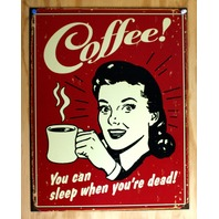 Coffee Sleep When Youre Dead Tin Sign Humor Kitchen Office Decor Expresso