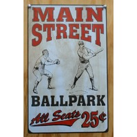 Main Street Ballpark All Seats 25 Cents Tin Sign MLB Baseball Bats Gloves F48