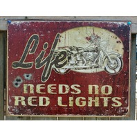 Life Needs No Red Lights Tin Metal Sign Man Cave Garage Motorcycle Bullet