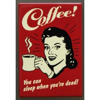Coffee You Can Sleep When You're Dead Refrigerator Fridge Magnet Kitchen P3