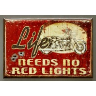 Life Needs No Red Lights FRIDGE MAGNET Motorcycle Club Sturgis Daytona Beach D5