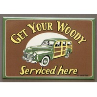 Get Your Woody Serviced Here FRIDGE MAGNET Garage Mechanic Auto Repair E7