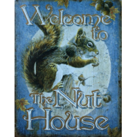 Welcome To The Nut House Tin Sign Outdoors Squirrel Hunting Hunt Cabin Decor B19