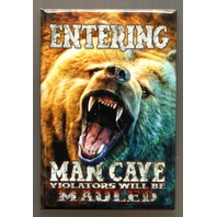 Entering Man Cave Violators Will Be Mauled Refrigerator Fridge Magnet Bear L2