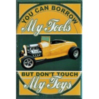You Can Borrow My Tools But Dont Touch My Toys FRIDGE MAGNET Hot Rod Garage DESM