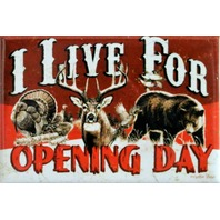 I Live For Opening Day FRIDGE MAGNET Deer Turkey Hunting Hunt Camo DESM o8