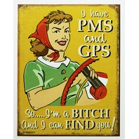 I Have PMS and GPS Tin Sign Funny Bar Humor Gag Gift Garage E22