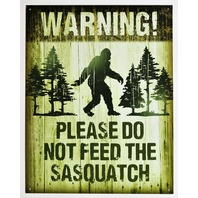Please Do Not Feed The Sasquatch Tin Sign Camping Humor Bigfoot Warning  D61