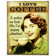 I Love Coffee It Makes Me Look Like I'm Paying Attention Tin Metal Sign  Office Humor B11