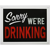 Sorry We're Drinking Tin Metal Sign Closed Business Bar Beer Alcohol Garage Kitchen