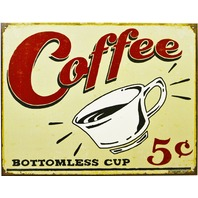 Coffee Bottomless Cup Tin Sign Restaurant Coffee Shop Kitchen Work Break Room B85