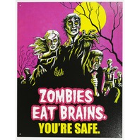 Zombies Eat Brains You're Safe Tin Metal Sign Funny Walker Humor Undead Zombie D62