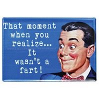 The Moment When You Realize That It Wasn't a Fart FRIDGE MAGNET Meme Funny Fathers Day Dad College Humor