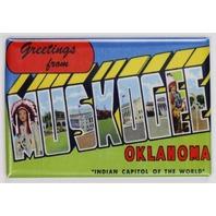 Greetings From Muskogee Oklahoma Postcard FRIDGE MAGNET Okie Okla