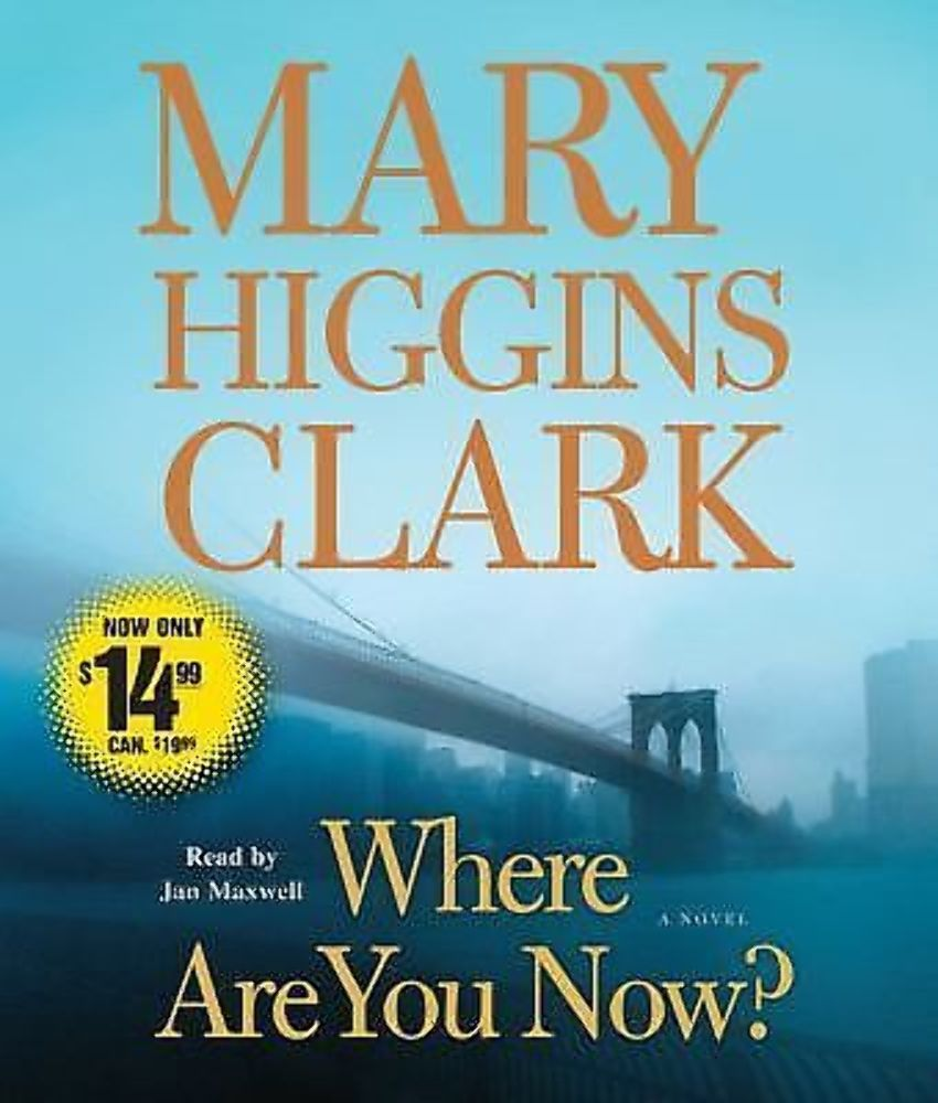 NEW Mary Higgins Clark - Where Are You Now? Read by Jan Maxwell Audiobook 9781442300118