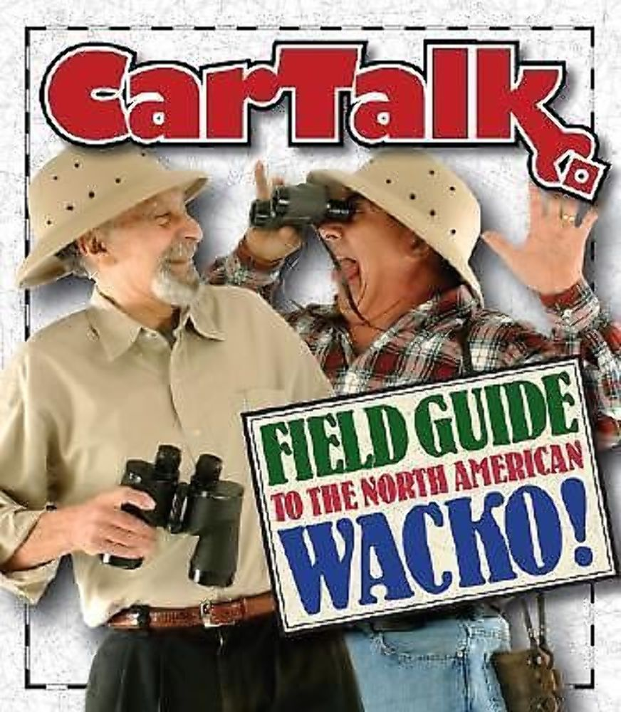 NEW Car Talk - Field Guide to the North American Wacko Audiobook 9781598875898 4-disc Audio Book