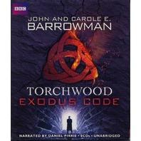 NEW Torchwood Exodus Code by John and Carole Barrowman Audio Drama CD 9781620642641 Unabridged