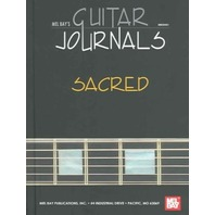 Mel Bay's Guitar Journals... Sacred (2005, Paperback)