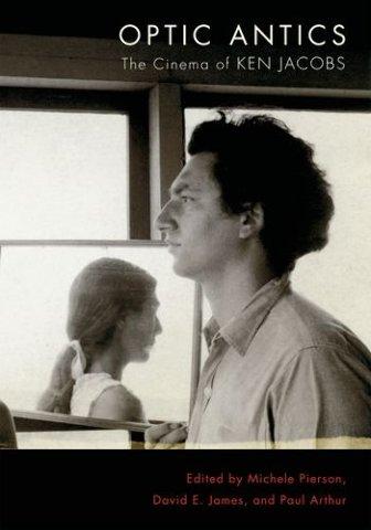 Optic Antics: The Cinema of Ken Jacobs