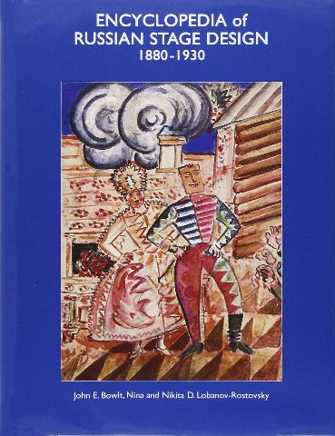 Encyclopedia Of Russian Stage Design: 1880-1930