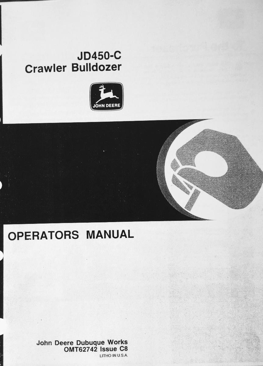 john deere jd 450c crawler bulldozer operator operation manual rh finneyparts us John Deere 450D Dozer John Deere 450C Crawler Loader